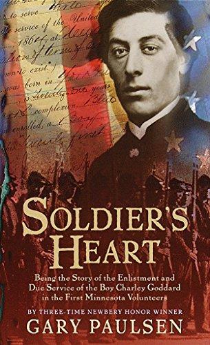 Soldier's Heart: Being the Story of the Enlistment and Due Service of the Boy Charley Goddard in ...