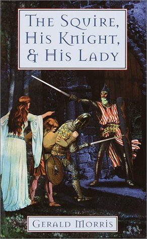 The Squire, His Knight, and His Lady (0440228859) by Morris, Gerald