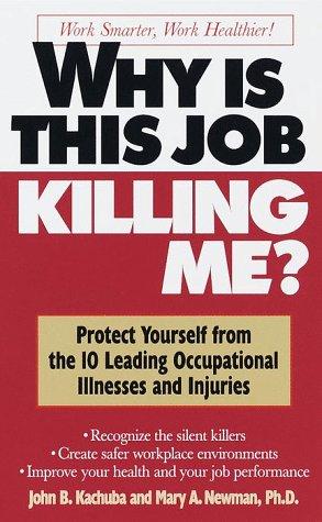 Why Is This Job Killing Me?: Kachuba, John