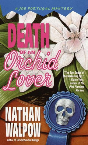 Death of an Orchid Lover (Joe Portugal Mystery): Nathan Walpow
