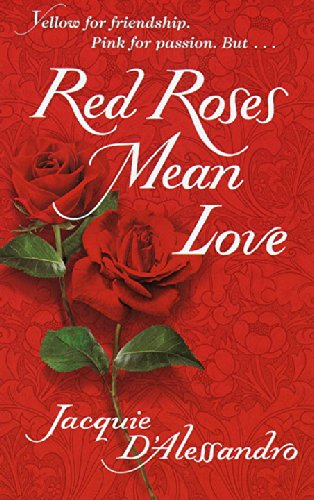 Red Roses Mean Love (9780440235538) by Jacquie D'Alessandro