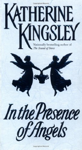 In the Presence of Angels: Kingsley, Katherine