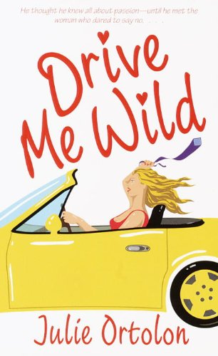 Drive Me Wild (0440236185) by Ortolon, Julie