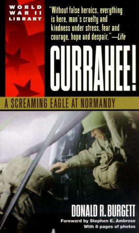 Currahee!: A Screaming Eagle at Normandy: Burgett, Donald R.