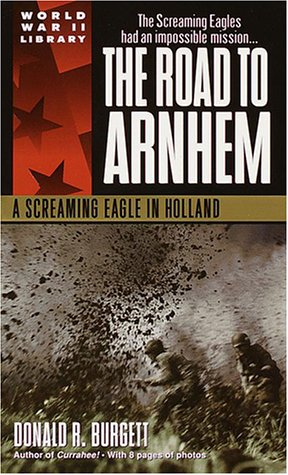 9780440236337: The Road to Arnhem: A Screaming Eagle in Holland (World War II Library)