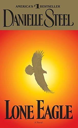 Lone Eagle: A Novel: Danielle Steel