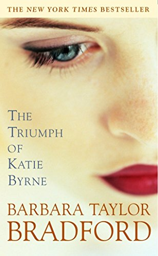 The Triumph of Katie Byrne: Barbara Taylor Bradford