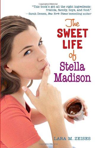 The Sweet Life of Stella Madison: Lara M. Zeises