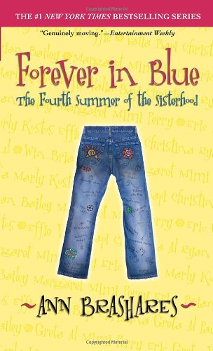 9780440239833: Forever in Blue: The Fourth Summer of the Sisterhood (The Sisterhood of the Traveling Pants)