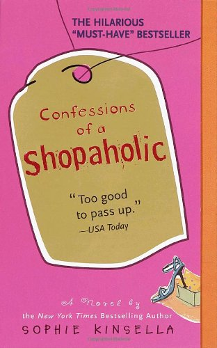 Confessions of a Shopaholic: Kinsella, Sophie
