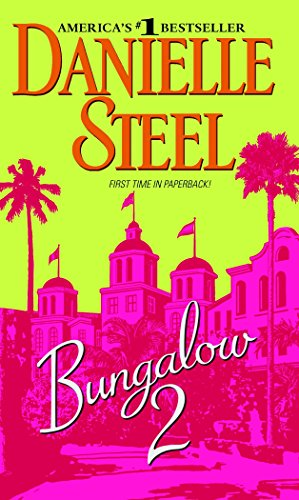 Bungalow 2: A Novel: Danielle Steel