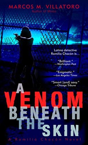 A Venom Beneath the Skin (Romilia Chacon Mysteries): Villatoro, Marcos
