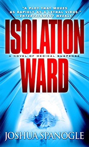 Isolation Ward (0440242282) by Spanogle, Joshua