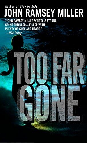Too Far Gone: John Ramsey Miller