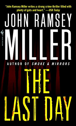 The Last Day: John Ramsey Miller