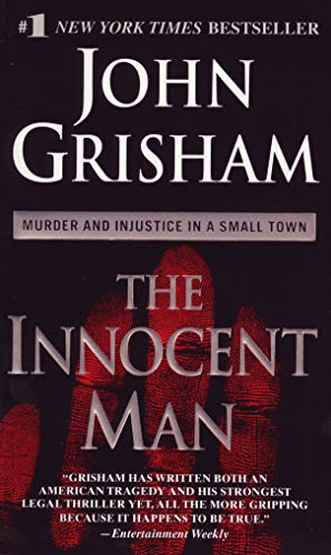 9780440243830: The Innocent Man: Murder and Injustice in a Small Town