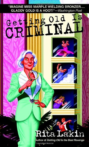9780440243861: Getting Old is Criminal (Gladdy Gold Mystery)