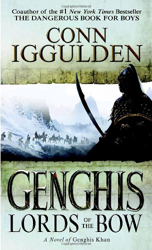 9780440243922: Genghis: Lords of the Bow (The Conqueror Series)