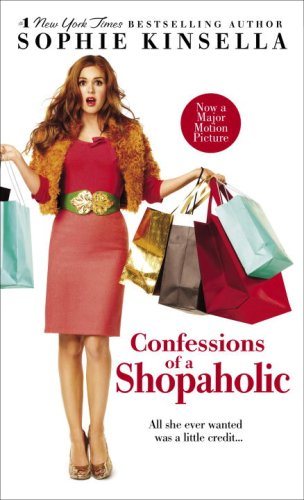 Confessions of a Shopaholic (Movie Tie-in Edition): Kinsella, Sophie