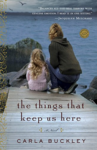 9780440246046: The Things That Keep Us Here: A Novel (Random House Reader's Circle)