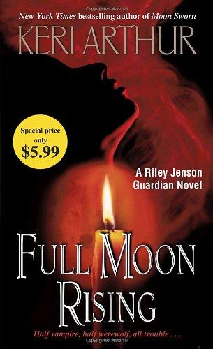 9780440246381: Full Moon Rising (Riley Jenson Guardian)