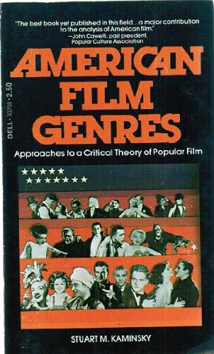 American Film Genres: Approaches to a Critical Theory of Popular Film (signed): KAMINSKY, STUART