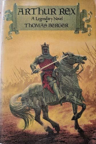 Arthur Rex: A Legendary Novel: Berger, Thomas