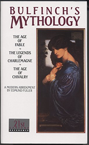 9780440308454: Bulfinch's Mythology: The Age of Fable / The Legends of Charlemagne / The Age of Chivalry (Laurel Classic)
