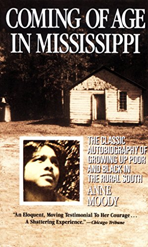 Coming of Age in Mississippi: The Classic: Moody, Anne