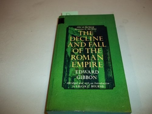 The Decline and Fall of the Roman: Edward Gibbon; Edward