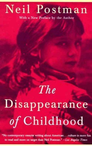 9780440319450: The Disappearance of Childhood