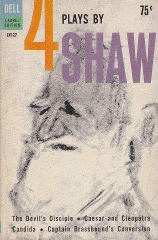 Four Plays by George Bernard Shaw: Shaw, Bernard