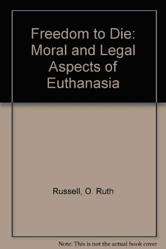 9780440327196: Freedom to Die: Moral and Legal Aspects of Euthanasia