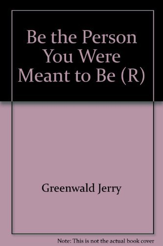 Be the Person You Were Meant to: Dr. Jerry Greenwald