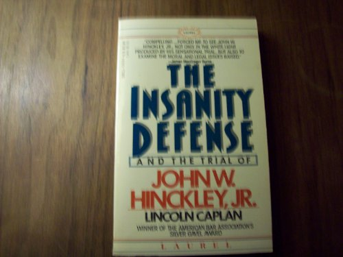 The Insanity Defense : The Trial of: Lincoln Caplan