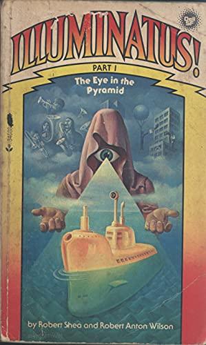 Illuminatus Part I: The Eye in the: Shea, Robert and