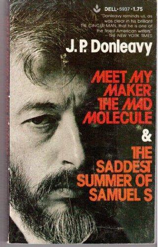 Meet My Maker the Mad Molecule &: Donleavy, J. P.