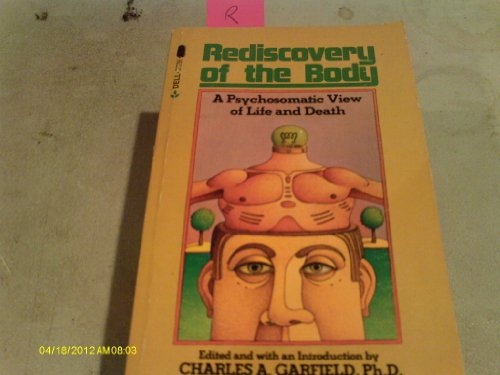 REDISCOVERY OF THE BODY - A Psychomatic View of Life and Death: Charles A. (editor) (foreword by ...