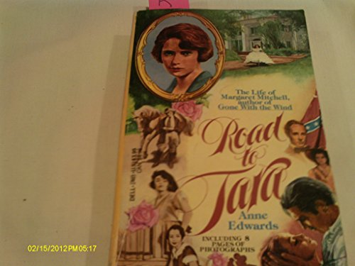 The Road to Tara: The Life of Margaret Mitchell: Edwards, Anne