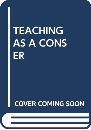 9780440384861: TEACHING AS A CONSER