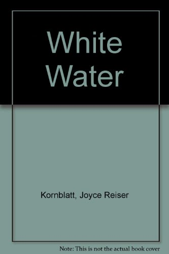 White Water: Kornblatt, Joyce Reiser