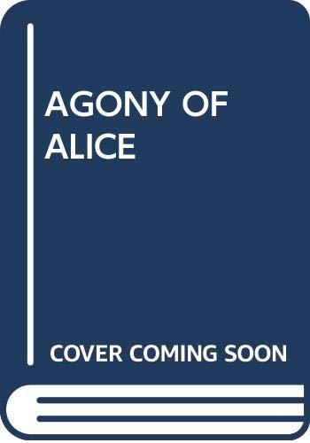9780440400516: AGONY OF ALICE