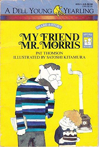 9780440400615: My Friend Mr. Morris (Share-a-Story, No 6)