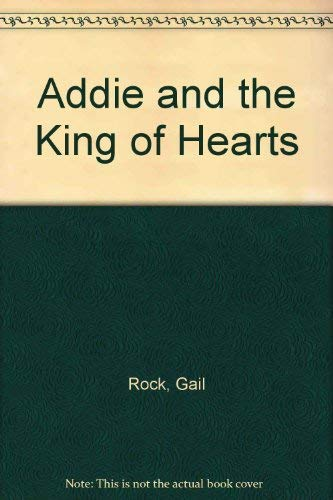 Addie and the King of Hearts: Gail Rock
