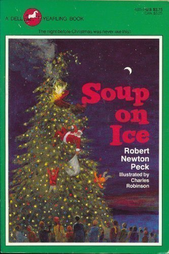 Soup on Ice (0440401151) by Robert Newton Peck