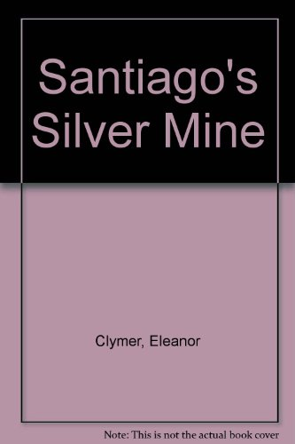 9780440401575: SANTIAGO'S SILVER MINE (next rept)