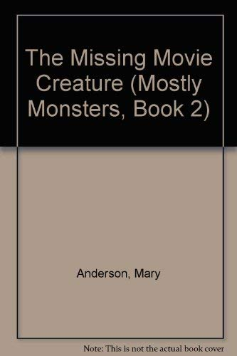 The Missing Movie Creature (Mostly Monsters): Mary Anderson