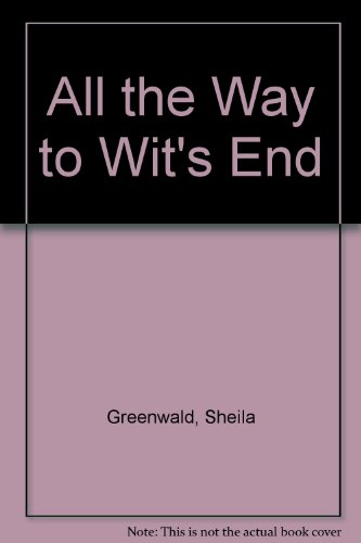 9780440401889: All the Way to Wit's End