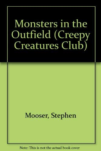 9780440402190: MONSTERS IN THE OUTFIELD (Creepy Creatures Club)