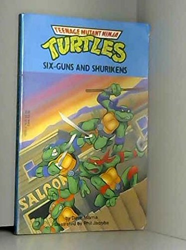 9780440403920: SIX GUNS AND SHURIKENS (Teenage Mutant Ninja Turtles)